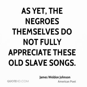 james-weldon-johnson-poet-quote-as-yet-the-negroes-themselves-do-not